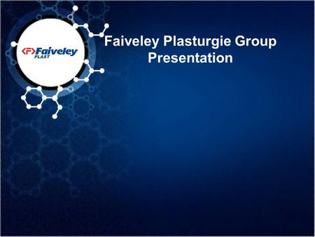 Faiveley Plasturgie Group Presentation. Page 2 FP Présentation FP groupe 2012 The copying, distribution and utilization of this document as well as the.