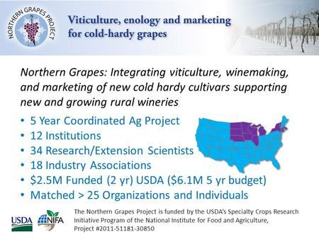 The Northern Grapes Project is funded by the USDA's Specialty Crops Research Initiative Program of the National Institute for Food and Agriculture, Project.