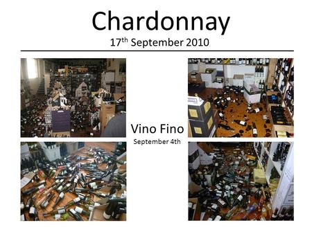 Chardonnay 17 th September 2010 Vino Fino September 4th.