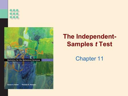 The Independent- Samples t Test Chapter 11. Independent Samples t-Test >Used to compare two means in a between-groups design (i.e., each participant is.
