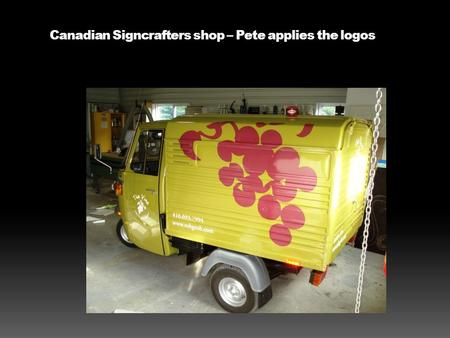 Canadian Signcrafters shop – Pete applies the logos.