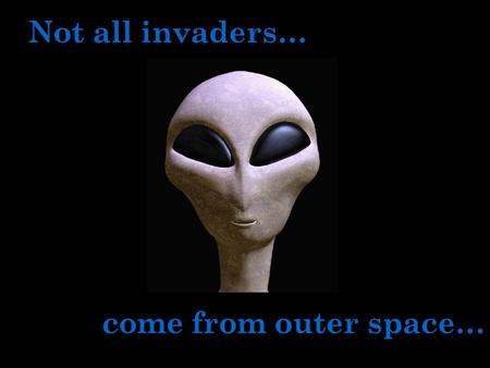 Not all invaders… come from outer space…. Boston Harbor Curley School.