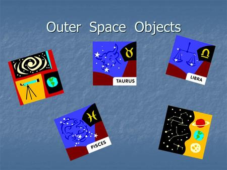 Outer Space Objects. Center of Milky Way COMETS Series of 7 slides Series of 7 slides Photographs provided on the web by NASA.