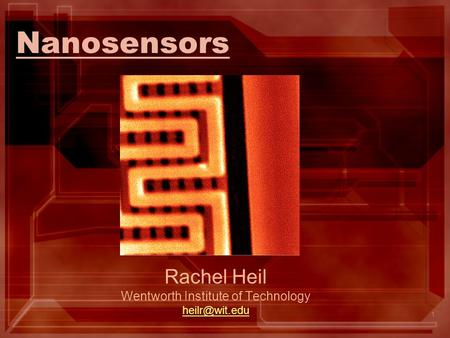 1 Nanosensors Rachel Heil Wentworth Institute of Technology