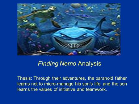 finding nemo analysis Directed by andrew stanton, lee unkrich with albert brooks, ellen degeneres, alexander gould, willem dafoe after his son is captured in the great barrier reef and taken to sydney, a timid clownfish sets out on a journey to bring him home.