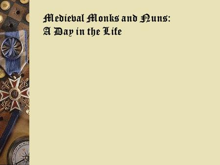Medieval Monks and Nuns: