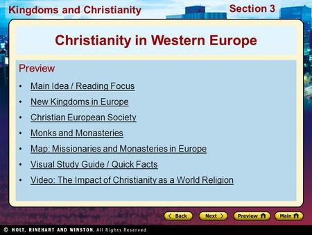 Kingdoms and Christianity Section 3 Preview Main Idea / Reading Focus New Kingdoms in Europe Christian European Society Monks and Monasteries Map: Missionaries.
