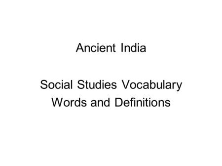Ancient India Social Studies Vocabulary Words and Definitions.