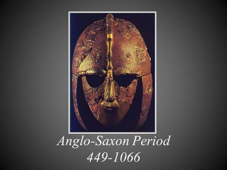 Anglo-Saxon Period 449-1066. Names and Terms to Know 1.Angle land: name given to England by some Europeans after the Anglo-Saxon tribes settled there.