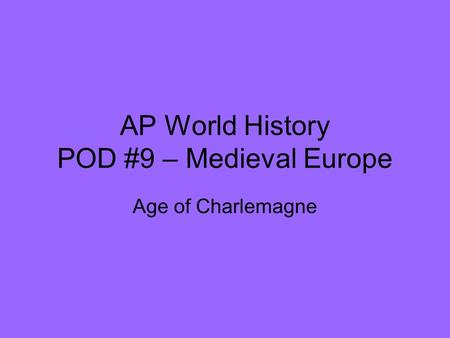 AP World History POD #9 – Medieval Europe