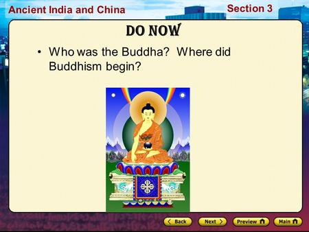 Do Now Who was the Buddha? Where did Buddhism begin?