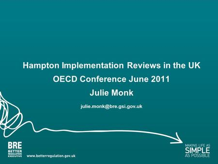 Hampton Implementation Reviews in the UK OECD Conference June 2011 Julie Monk