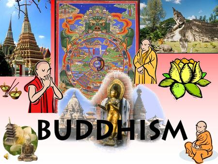 Explore the life journey of Siddhartha Gautama. Explore the teachings of Buddha and Buddhism. Identify the Four Noble Truths and the Eightfold Path to.