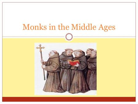 Monks in the Middle Ages