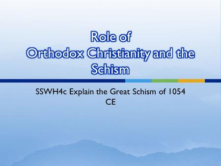 SSWH4c Explain the Great Schism of 1054 CE.  Christianity became main religion of Roman empire by 4 th century  Roman church developed a system of organization.