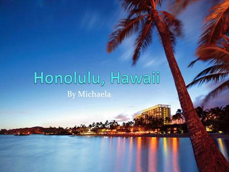 By Michaela. Population. The population of Honolulu, Hawaii, is about 2,760,000.