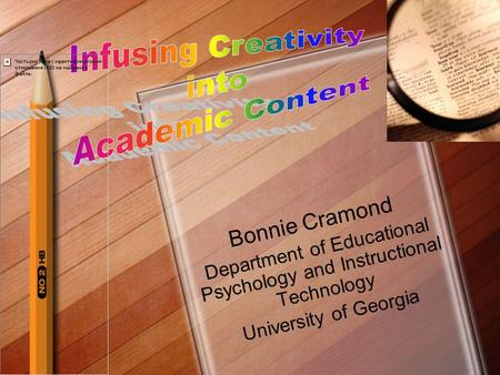 Bonnie Cramond Department of Educational Psychology and Instructional Technology University of Georgia.