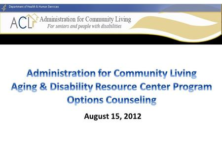 Q&A Work Group Sessions Vision Person Centered System ADRC Options Counseling Program Introduction To ACL.