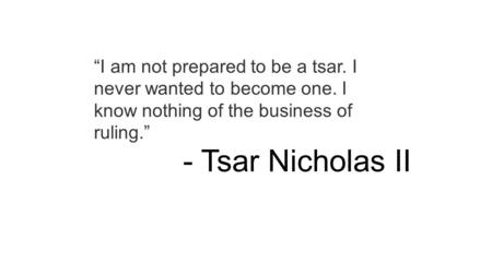 """I am not prepared to be a tsar. I never wanted to become one"