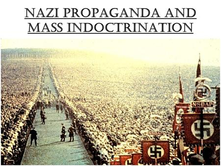 Nazi propaganda and mass indoctrination. Where did power lie in the Third Reich? Despite the power of the Nazi police apparatus, it would be too simple.