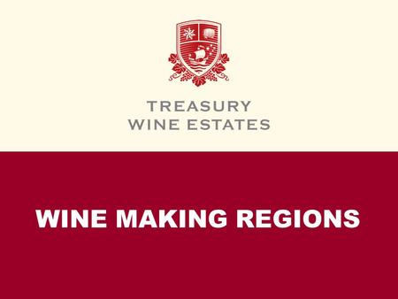 WINE MAKING REGIONS. INTERNATIONAL WINE REGIONS INTRODUCTION This module will introduce you to the primary wine regions around the world.