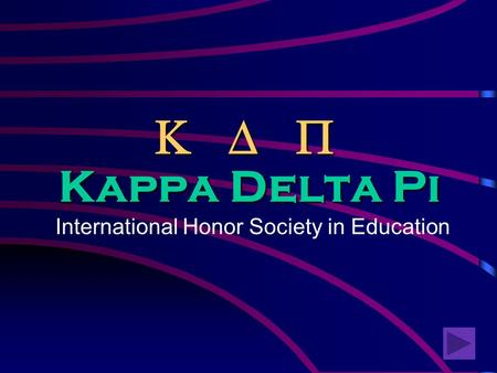 Kappa Delta Pi International Honor Society in Education   