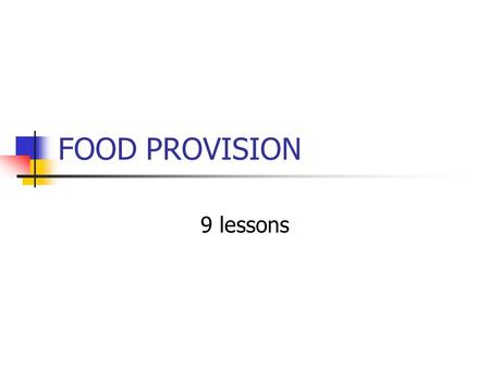 FOOD PROVISION 9 lessons. To cover: Traditional eating patterns. Establishments providing meals outside the home Factors affecting food choice Reasons.