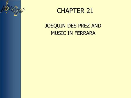 CHAPTER 21 JOSQUIN DES PREZ AND MUSIC IN FERRARA.