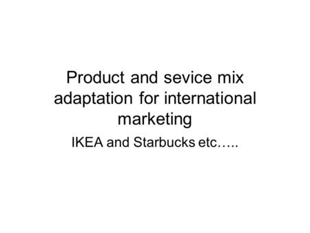production adaptation and modification marketing essay Free body modification papers  body modification for cultural adaptation is because of the way a company hype up their products and use their marketing.