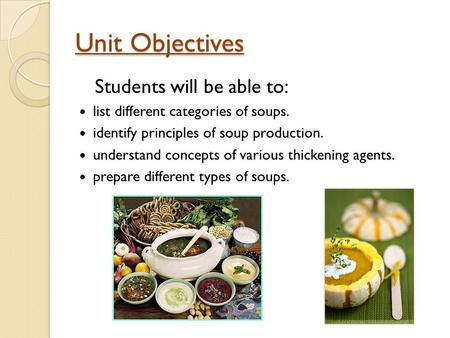 Unit Objectives Students will be able to: