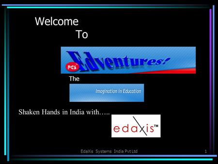 EdaXis Systems India Pvt Ltd1 Welcome To The Shaken Hands in India with…..