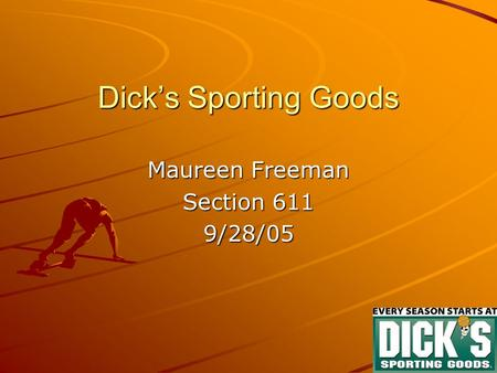 Dick's Sporting Goods Maureen Freeman Section 611 9/28/05.