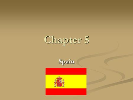 Chapter 5 Spain. Spain Country name: Kingdom of Spain, Spain Capital: Madrid Location: Southwestern Europe, bordering the Bay of Biscay, Mediterranean.