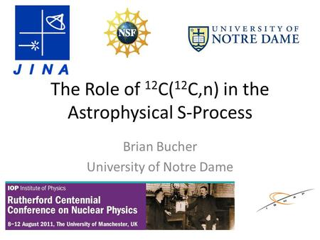 The Role of 12 C( 12 C,n) in the Astrophysical S-Process Brian Bucher University of Notre Dame.