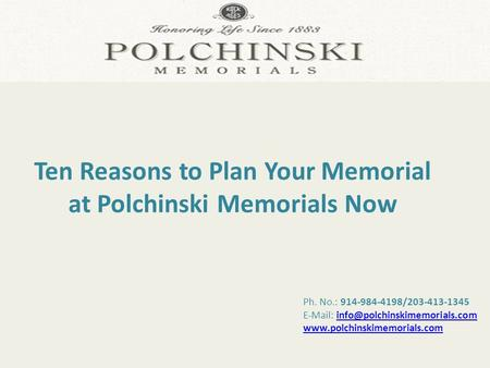 Ph. No.: 914-984-4198/203-413-1345    Ten Reasons to Plan Your.