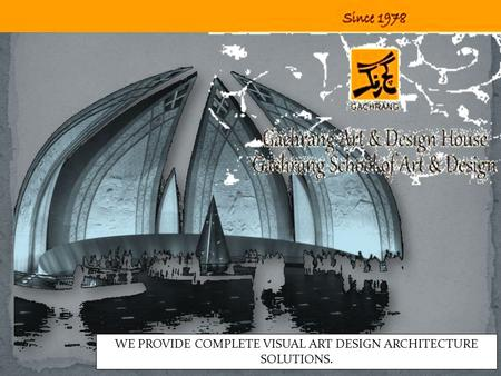 WE PROVIDE COMPLETE VISUAL ART DESIGN ARCHITECTURE SOLUTIONS.