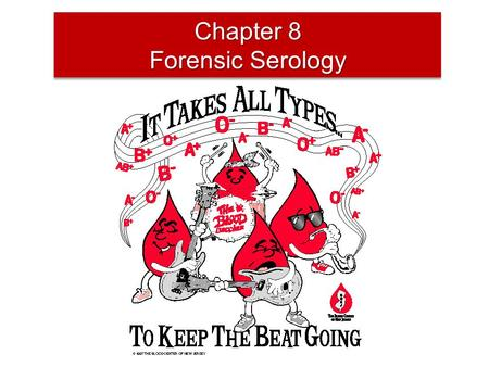 Chapter 8 Forensic Serology. Forensic Serology Introduction 1901, Karl Landsteiner found blood to be distinguishable by group –Led to the classification.
