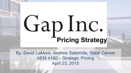 By: David LaMore, Andrew Salamida, Galal Cancer AEM 4160 – Strategic Pricing April 23, 2015 Pricing Strategy.