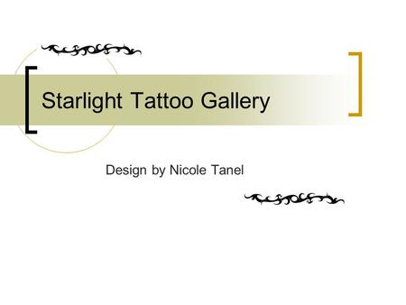 Starlight Tattoo Gallery Design by Nicole Tanel. Community Mario Barth, winner of over 200 international awards, is the founder of Starlight Tattooing.