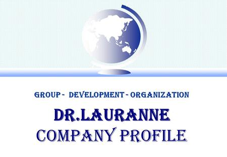 Dr.Lauranne Dr.Lauranne Company profile Group - Development - Organization.