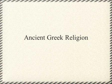 Ancient Greek Religion. The Twelve Olympians - a family of gods and goddesses.
