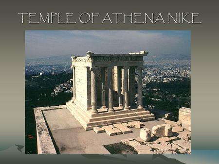 TEMPLE OF ATHENA NIKE. The temple sat on a high outcrop of rock.