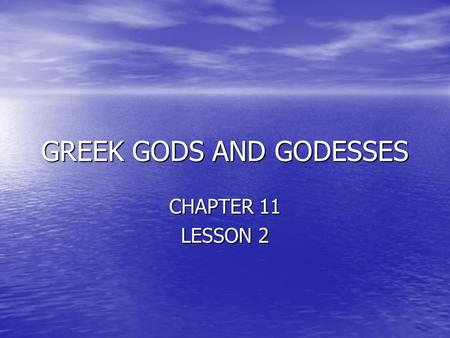 GREEK GODS AND GODESSES CHAPTER 11 LESSON 2. Influences From the groups with conquered Greece during the Dark Ages. From the groups with conquered Greece.