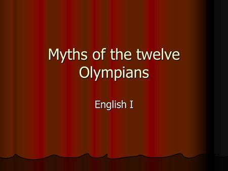 Myths of the twelve Olympians English I. Twelve Olympians Zeus (Jupiter) Zeus (Jupiter) Hera (Juno) Hera (Juno) Poseidon (Neptune) Poseidon (Neptune)