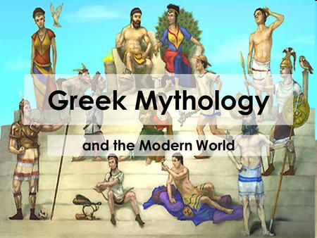 Greek Mythology and the Modern World. Mythology in Business Hundreds of companies take their name, logo, or slogans from mythology.