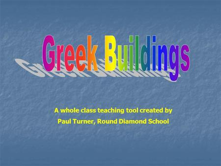 A whole class teaching tool created by Paul Turner, Round Diamond School.