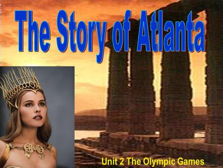 Unit 2 The Olympic Games. Do you know any stories in ancient Greece ?