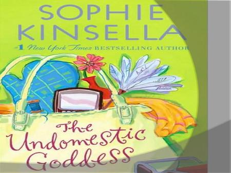 Sophie Kinsella Protagonist Samantha the main character falls in love with the gardener named Nathaniel at the house she is also lying to him about who.