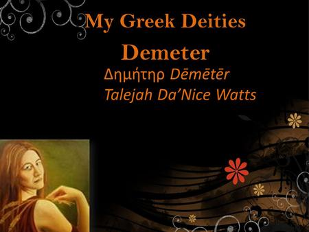 My Greek Deities Δημήτηρ Dēmētēr Talejah Da'Nice Watts Demeter.