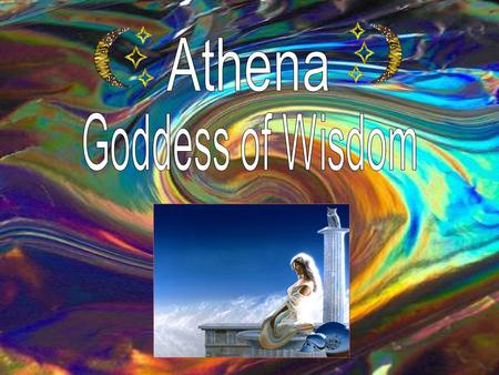 By: Morgan Barnett Goddess of what? Athena is the goddess of Wisdom, the goddess of warfare, strategy, the crafts, and reason. She is a kind and caring.